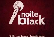 Sétima edição da Noite Black será realizada no próximo sábado (25/9)
