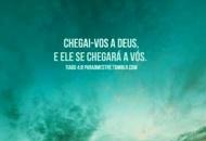 CHEGAI-VOS A DEUS