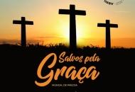 Salvos pela Graça: Musical de Páscoa será realizado no dia 24 de abril